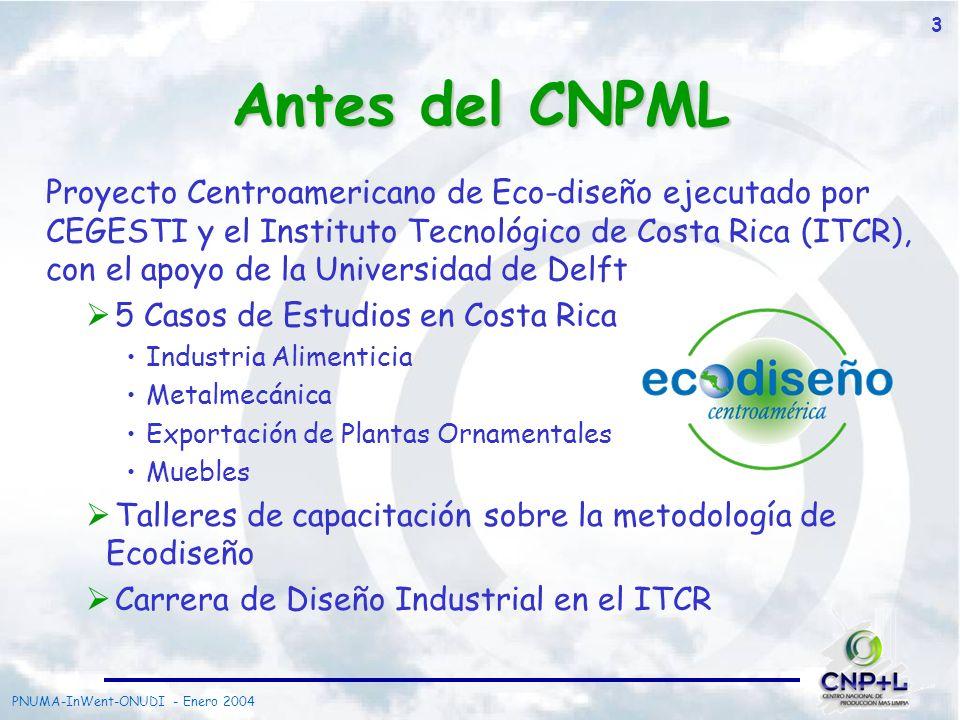PNUMA-InWent-ONUDI - Enero 2004 4 Caso: Eco-Diseño CEGESTI y ITCR llevaron a cabo el Proyecto Centroamericano de Ecodiseño con el apoyo de la Universidad de Delft Beneficios: 20% de reducción en el polietileno del empaque secundario.