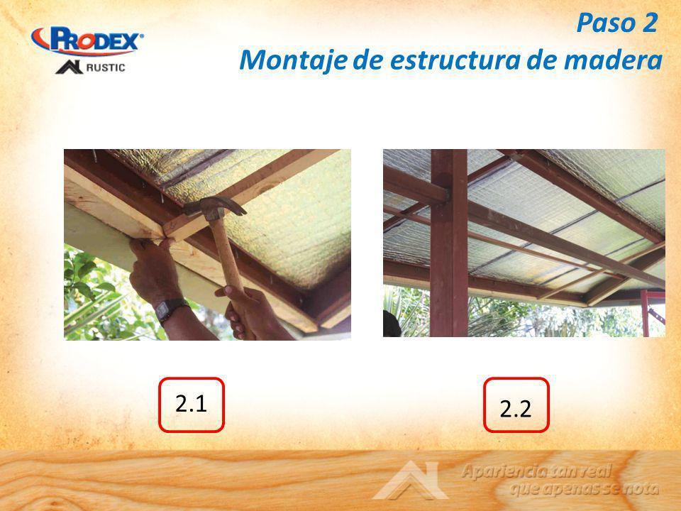 Montaje de estructura de madera 2.1 2.2 Paso 2