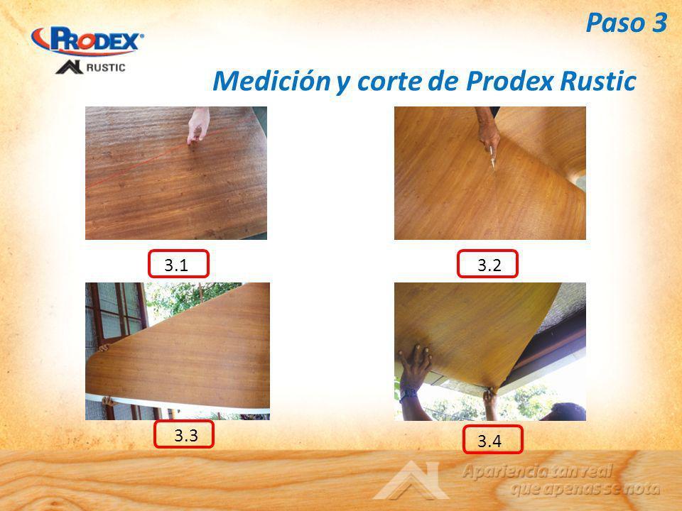 Medición y corte de Prodex Rustic 3.13.2 3.3 3.4 Paso 3