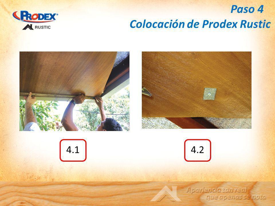 4.14.2 Paso 4 Colocación de Prodex Rustic