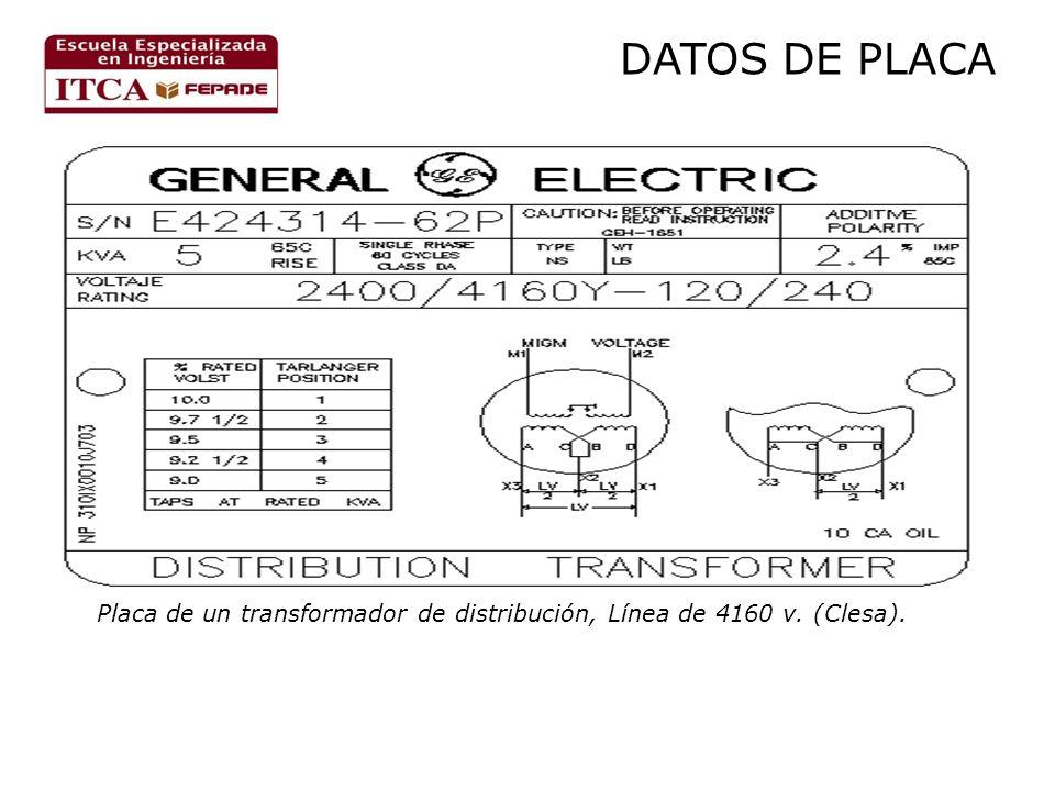 DATOS DE PLACA Placa de un transformador de distribución, Línea de 4160 v. (Clesa).