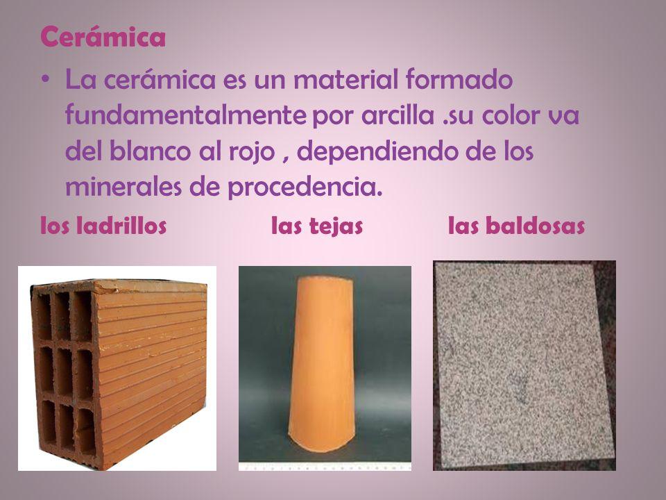 Cerámica La cerámica es un material formado fundamentalmente por arcilla.su color va del blanco al rojo, dependiendo de los minerales de procedencia.