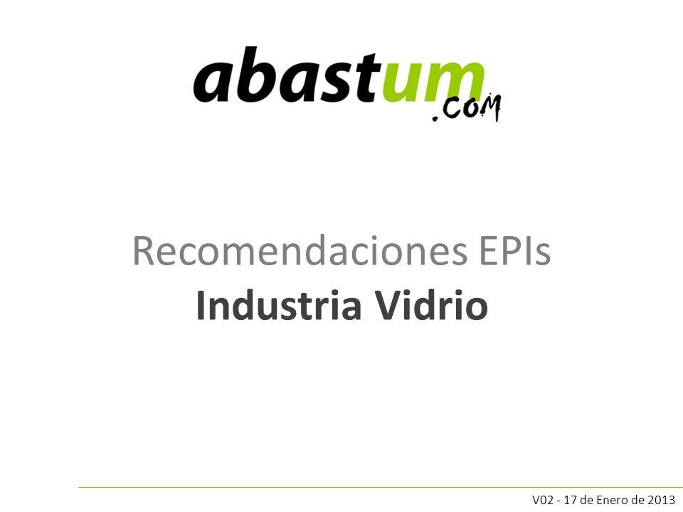Recomendaciones EPIs Industria Vidrio V02 - 17 de Enero de 2013