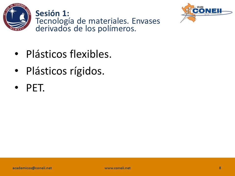 academicos@coneii.net www.coneii.net9 Sesión 1: Envases derivados de los polímeros.