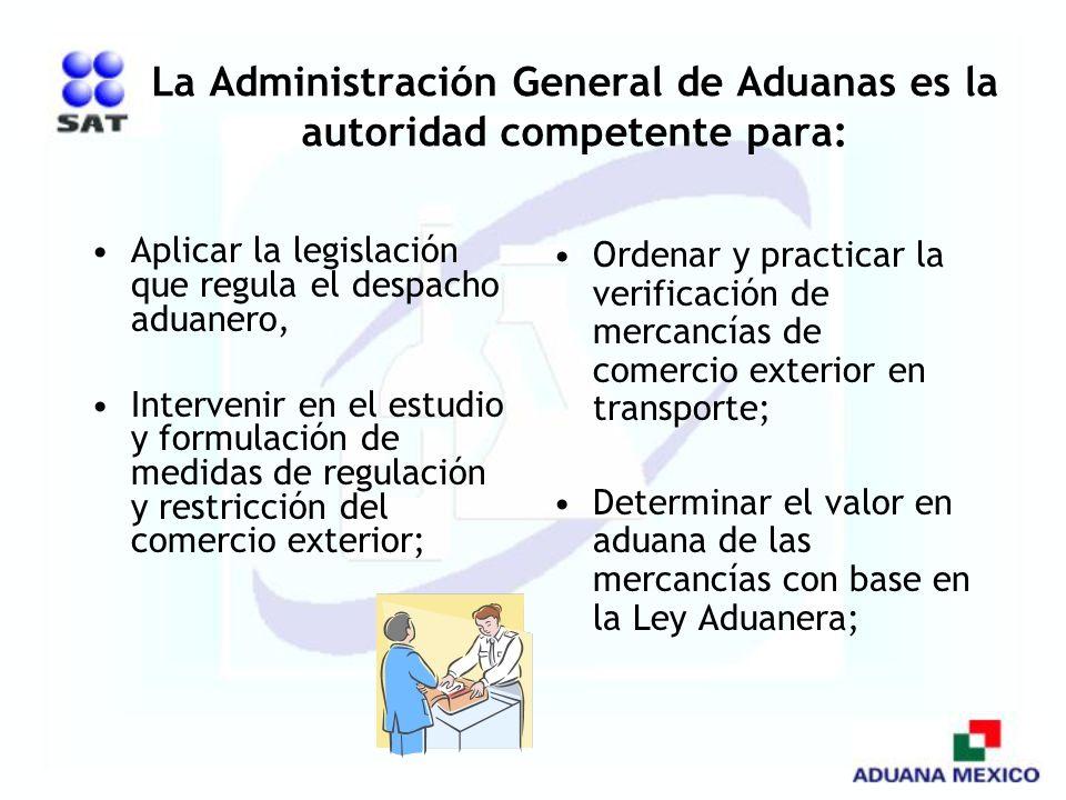 La Administración General de Aduanas es la autoridad competente para: Aplicar la legislación que regula el despacho aduanero, Intervenir en el estudio