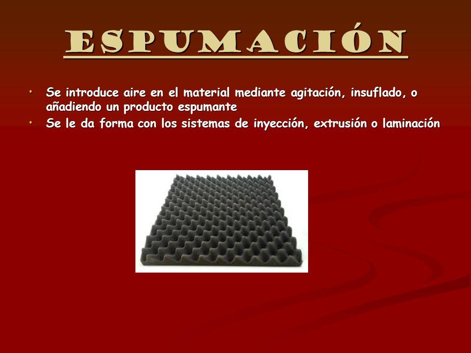 Espumación Se introduce aire en el material mediante agitación, insuflado, o añadiendo un producto espumanteSe introduce aire en el material mediante