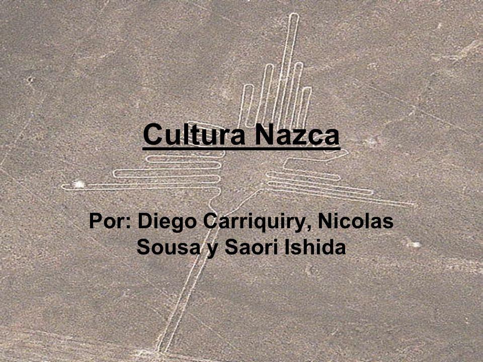 Cultura Nazca Por: Diego Carriquiry, Nicolas Sousa y Saori Ishida