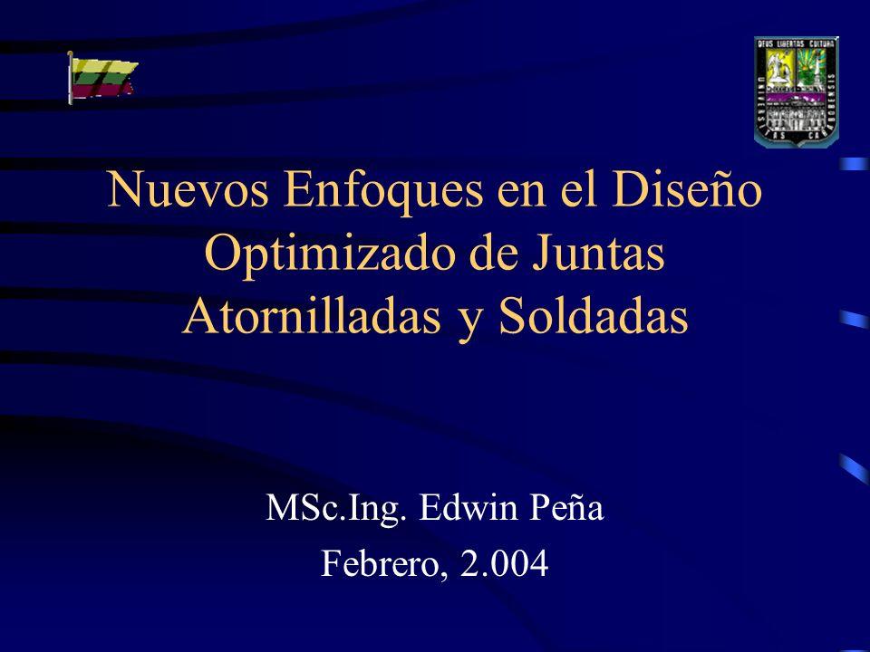 Nuevos Enfoques en el Diseño Optimizado de Juntas Atornilladas y Soldadas MSc.Ing.