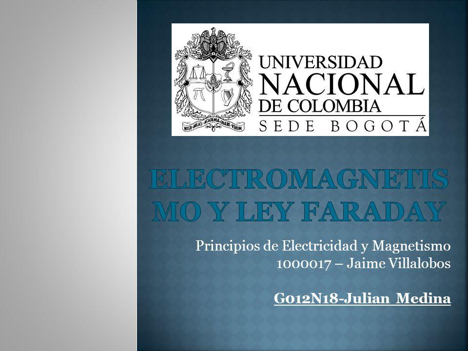 Principios de Electricidad y Magnetismo 1000017 – Jaime Villalobos G012N18-Julian Medina