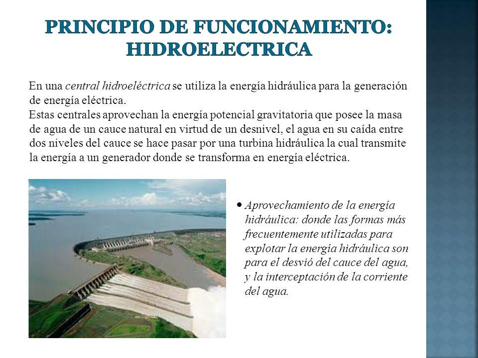 En una central hidroeléctrica se utiliza la energía hidráulica para la generación de energía eléctrica. Estas centrales aprovechan la energía potencia
