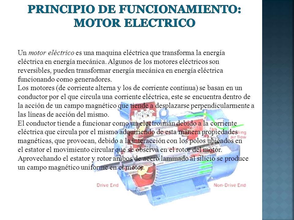 Un motor eléctrico es una maquina eléctrica que transforma la energía eléctrica en energía mecánica. Algunos de los motores eléctricos son reversibles