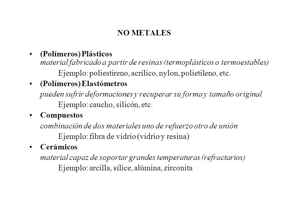 METALES Existen muchos tipos de metales y aleaciones (combinación) de metales utilizados en las industrias manufactureras.