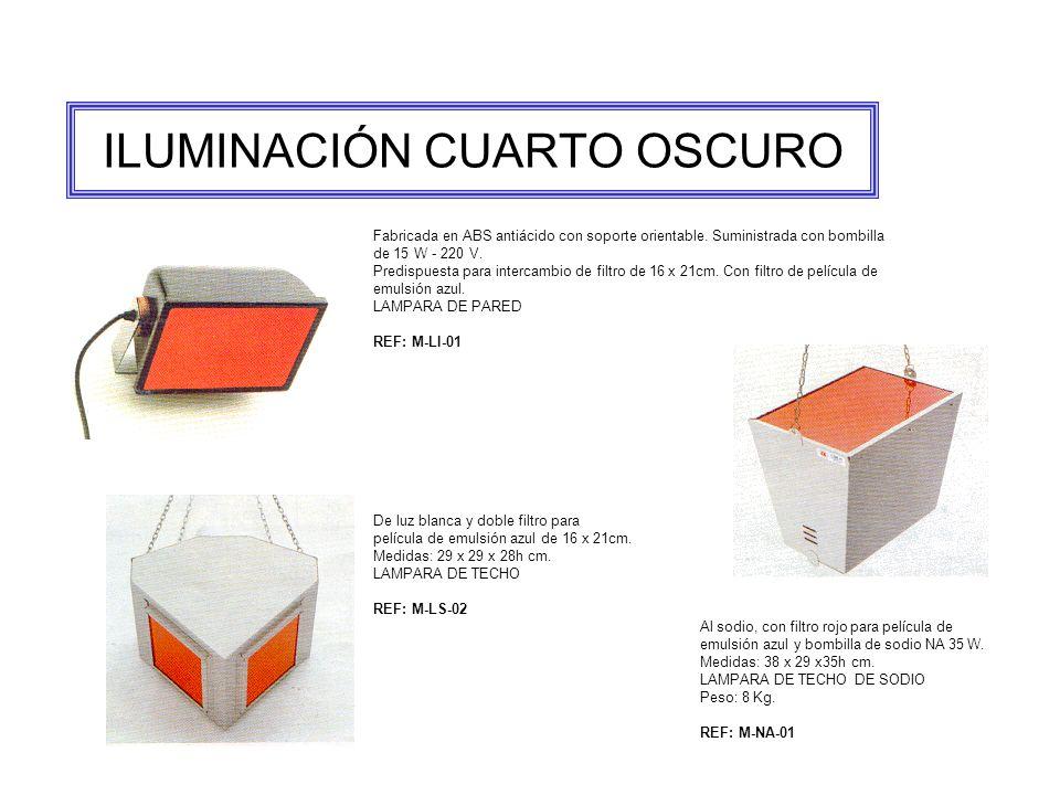 ILUMINACIÓN CUARTO OSCURO Fabricada en ABS antiácido con soporte orientable.