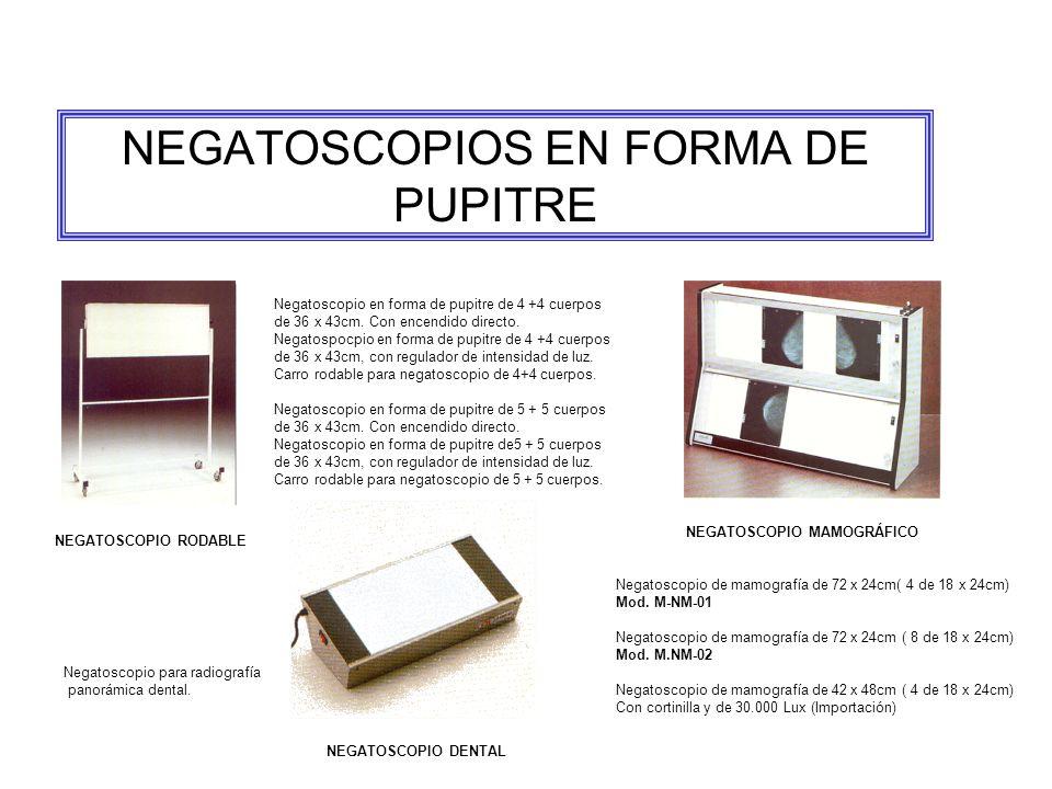 NEGATOSCOPIOS EN FORMA DE PUPITRE Negatoscopio en forma de pupitre de 4 +4 cuerpos de 36 x 43cm.