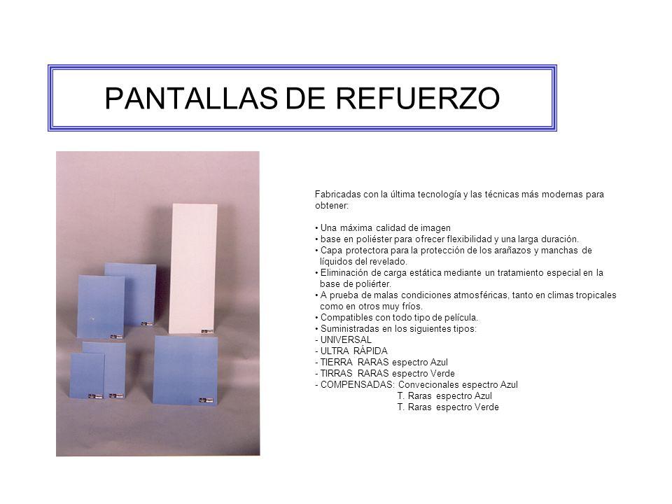 PANTALLAS DE REFUERZO Fabricadas con la última tecnología y las técnicas más modernas para obtener: Una máxima calidad de imagen base en poliéster para ofrecer flexibilidad y una larga duración.