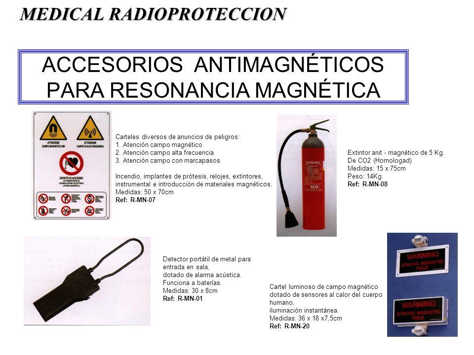 ACCESORIOS ANTIMAGNÉTICOS PARA RESONANCIA MAGNÉTICA Carteles diversos de anuncios de peligros: 1.