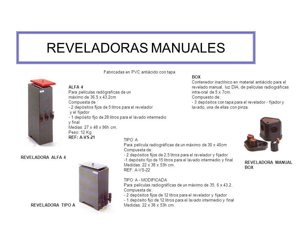 REVELADORAS MANUALES Fabricadas en PVC antiácido con tapa ALFA 4 Para películas radógraficas de un máximo de 36,5 x 43,2cm Compuesta de : - 2 depósitos fijos de 5 litros para el revelador y el fijador - 1 depósito fijo de 28 litros para el lavado intermedio y final Medias: 27 x 48 x 96h cm.