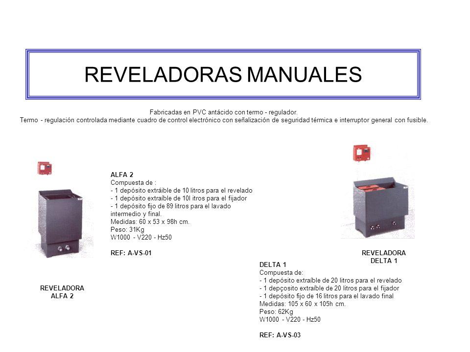 REVELADORAS MANUALES Fabricadas en PVC antácido con termo - regulador.