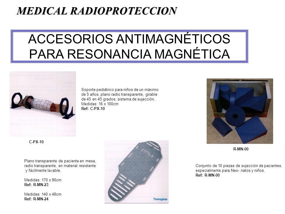 ACCESORIOS ANTIMAGNÉTICOS PARA RESONANCIA MAGNÉTICA Soporte pediátrico para niños de un máximo de 5 años, plano radio transparente, girable de 45 en 45 grados, sistema de sujección.