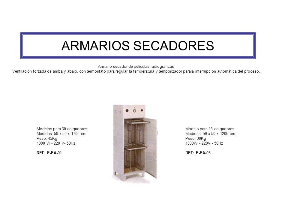 ARMARIOS SECADORES Armario secador de películas radiográficas Ventilación forzada de arriba y abajo, con termostato para regular la temperatura y temporizador parala interrupción automática del proceso.