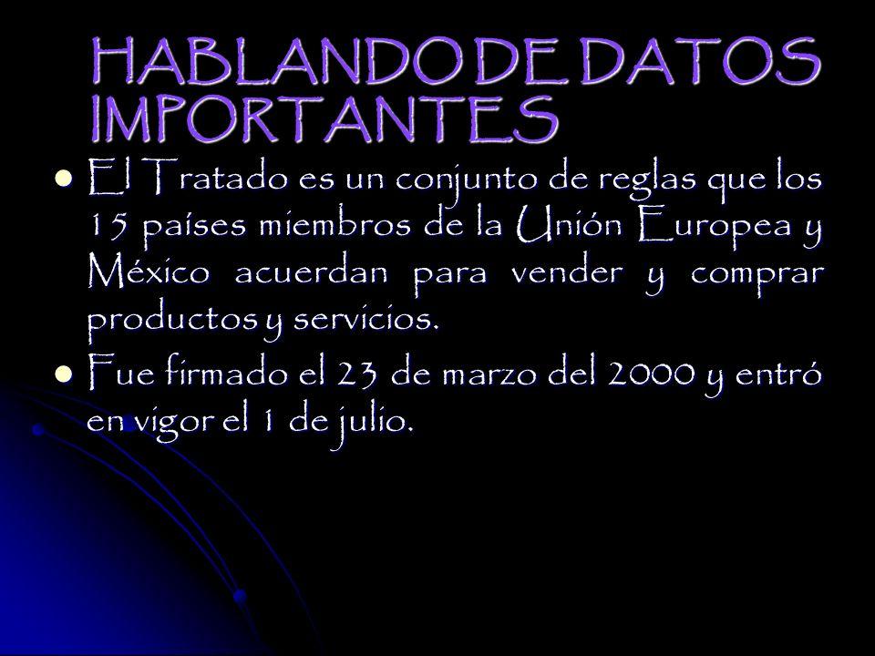 El Tratado es un conjunto de reglas que los 15 países miembros de la Unión Europea y México acuerdan para vender y comprar productos y servicios.