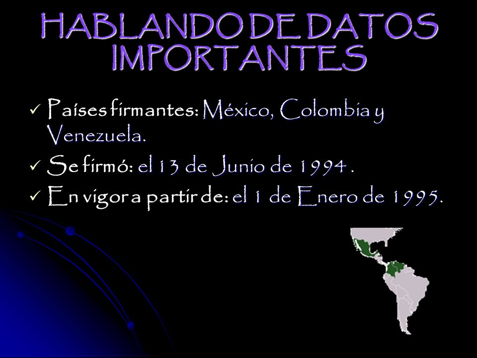 HABLANDO DE DATOS IMPORTANTES Países firmantes: M MM México, Colombia y Venezuela.