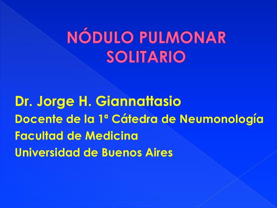 Dr. Jorge H. Giannattasio Docente de la 1ª Cátedra de Neumonología Facultad de Medicina Universidad de Buenos Aires