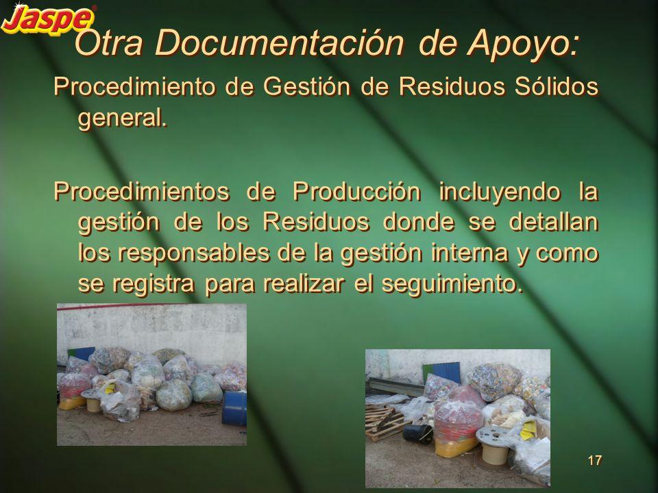 Procedimiento de Gestión de Residuos Sólidos general. Procedimientos de Producción incluyendo la gestión de los Residuos donde se detallan los respons