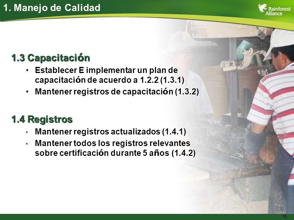 15 1.3 Capacitaci ó n Establecer E implementar un plan de capacitaci ó n de acuerdo a 1.2.2 (1.3.1)Establecer E implementar un plan de capacitaci ó n