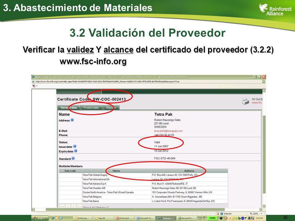 26 Verificar la validez Y alcance del certificado del proveedor (3.2.2) www.fsc-info.org 3. Abastecimiento de Materiales 3.2 Validación del Proveedor