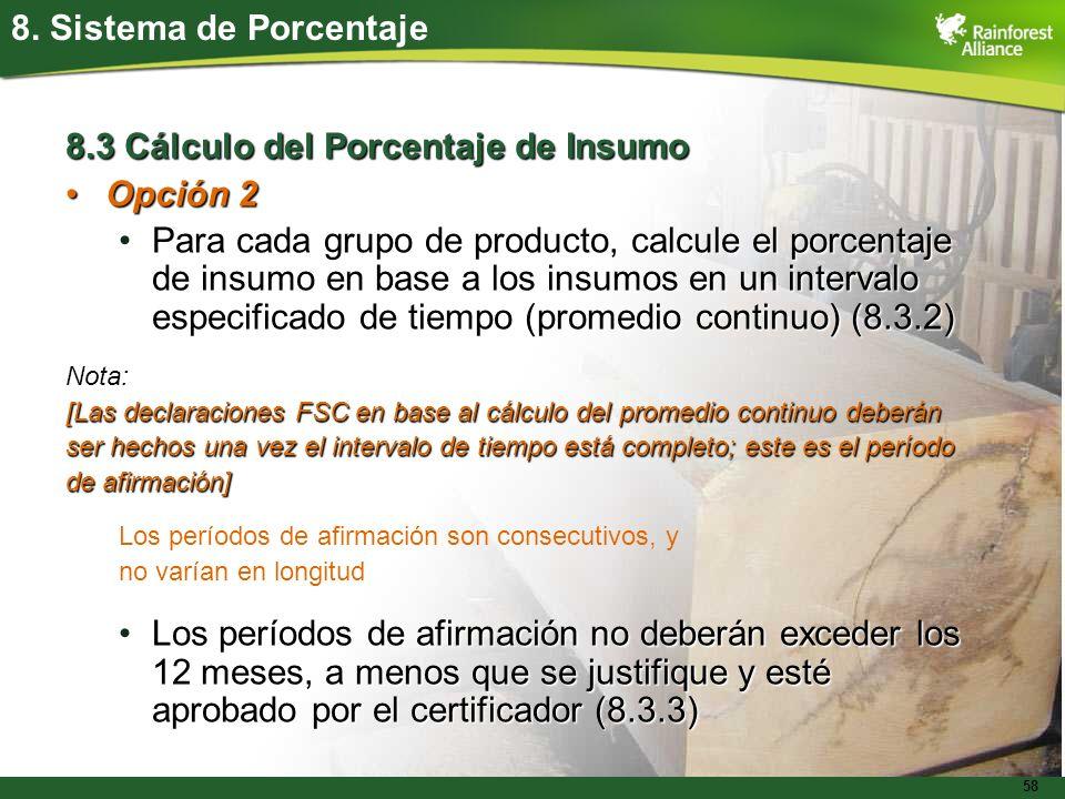 58 8. Sistema de Porcentaje 8.3 Cálculo del Porcentaje de Insumo Opción 2Opción 2 Para cada grupo de producto, calcule el porcentaje de insumo en base