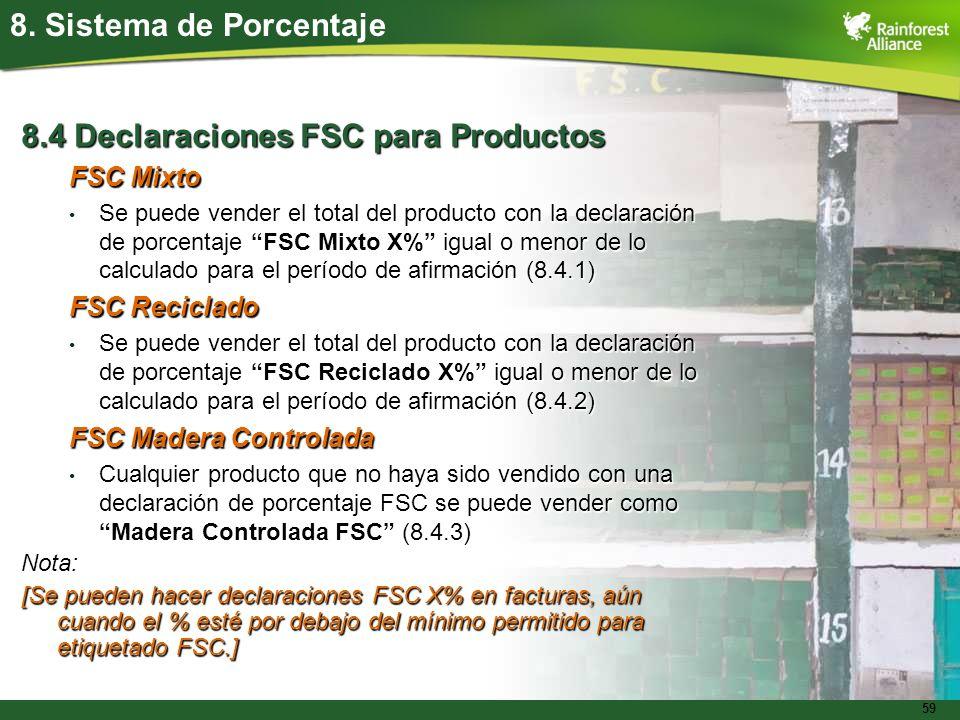 59 8.4 Declaraciones FSC para Productos FSC Mixto Se puede vender el total del producto con la declaración de porcentaje FSC Mixto X% igual o menor de