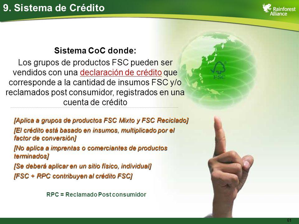 61 9. Sistema de Crédito Sistema CoC donde: Los grupos de productos FSC pueden ser vendidos con una declaración de crédito que corresponde a la cantid