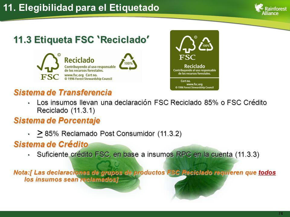 74 11.3 Etiqueta FSC Reciclado 11.3 Etiqueta FSC Reciclado Sistema de Transferencia Los insumos llevan una declaraci ó n FSC Reciclado 85% o FSC Cr é