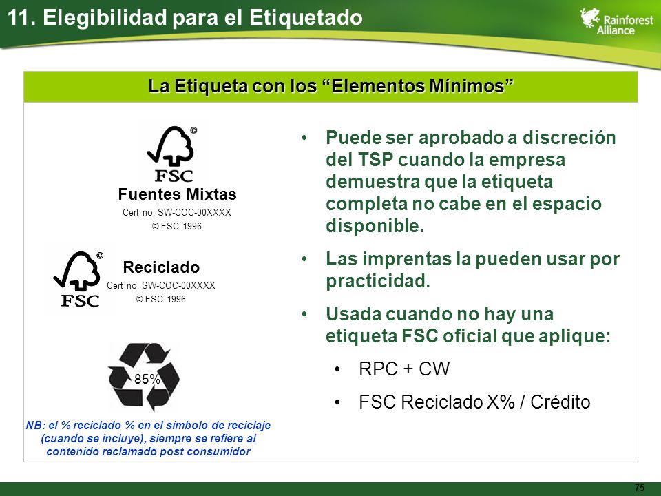 75 La Etiqueta con los Elementos Mínimos Puede ser aprobado a discreción del TSP cuando la empresa demuestra que la etiqueta completa no cabe en el es