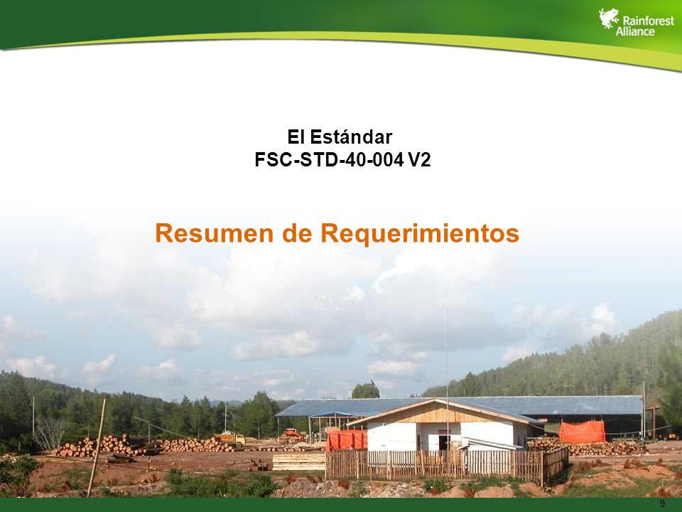 9 El Estándar FSC-STD-40-004 V2 Resumen de Requerimientos