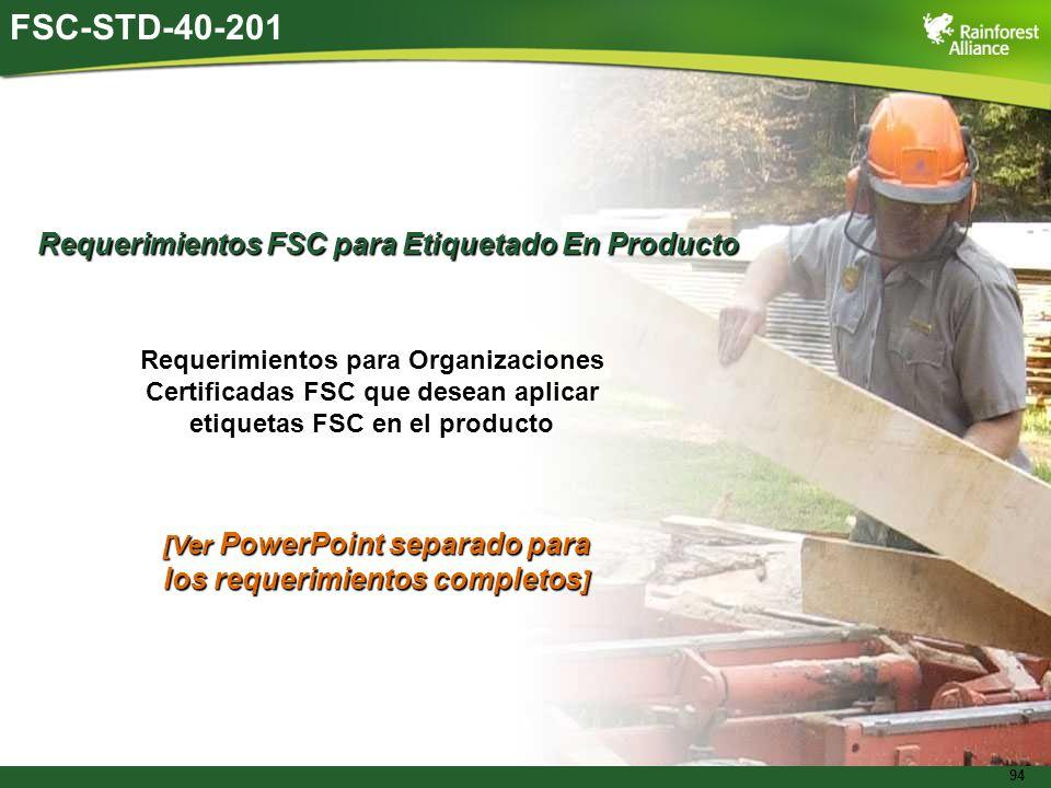 94 FSC-STD-40-201 Requerimientos FSC para Etiquetado En Producto Requerimientos para Organizaciones Certificadas FSC que desean aplicar etiquetas FSC