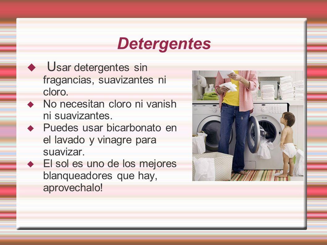 Detergentes U sar detergentes sin fragancias, suavizantes ni cloro. No necesitan cloro ni vanish ni suavizantes. Puedes usar bicarbonato en el lavado