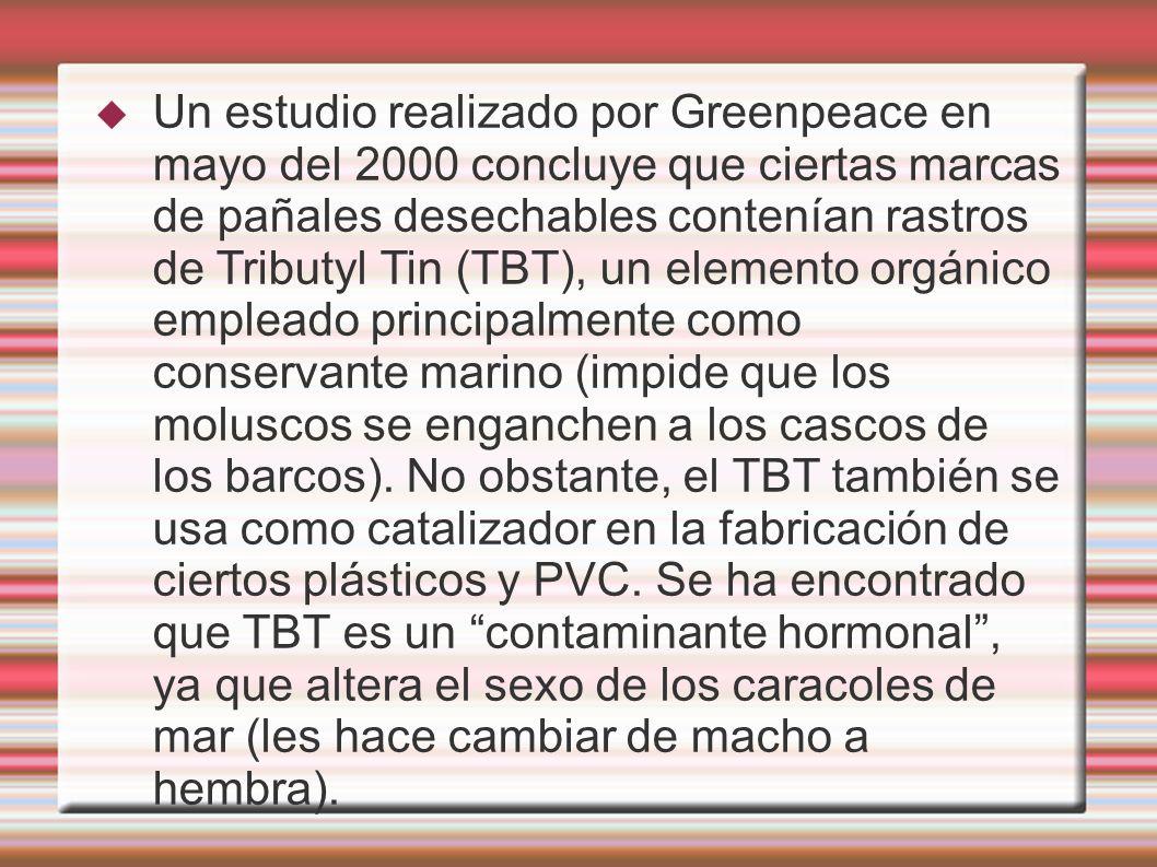 Un estudio realizado por Greenpeace en mayo del 2000 concluye que ciertas marcas de pañales desechables contenían rastros de Tributyl Tin (TBT), un el