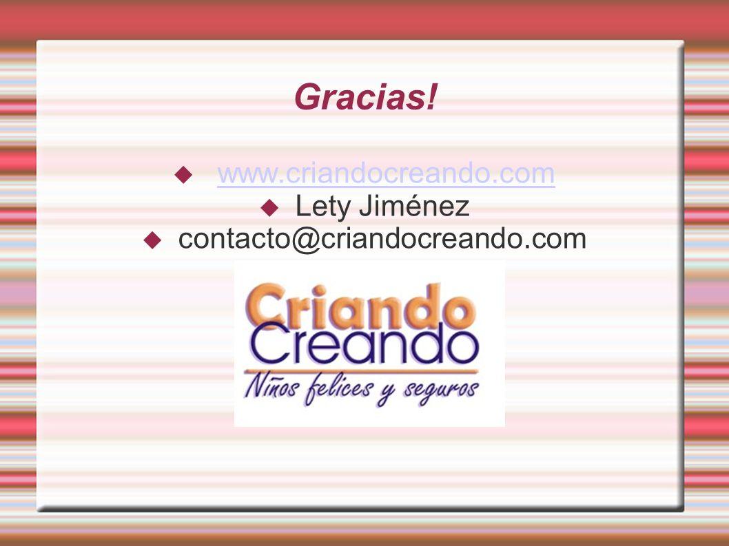 Gracias! www.criandocreando.com Lety Jiménez contacto@criandocreando.com