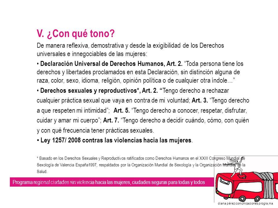 Programa regional ciudades sin violencia hacia las mujeres, ciudades seguras para todas y todos diana pérez comunicaciones progra,ma VI.