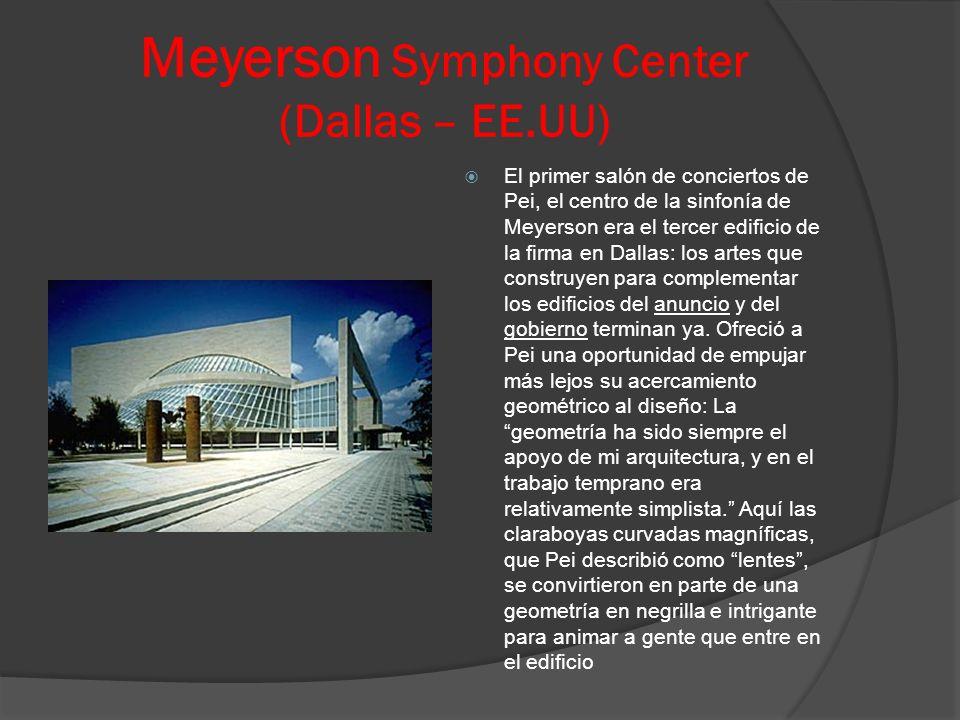 Meyerson Symphony Center (Dallas – EE.UU) El primer salón de conciertos de Pei, el centro de la sinfonía de Meyerson era el tercer edificio de la firm
