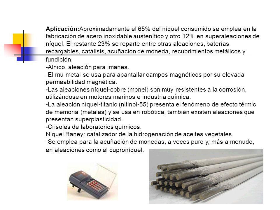 Aplicación:Aproximadamente el 65% del níquel consumido se emplea en la fabricación de acero inoxidable austenítico y otro 12% en superaleaciones de ní