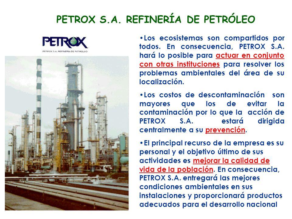 PETROX S.A.REFINERÍA DE PETRÓLEO Los ecosistemas son compartidos por todos.