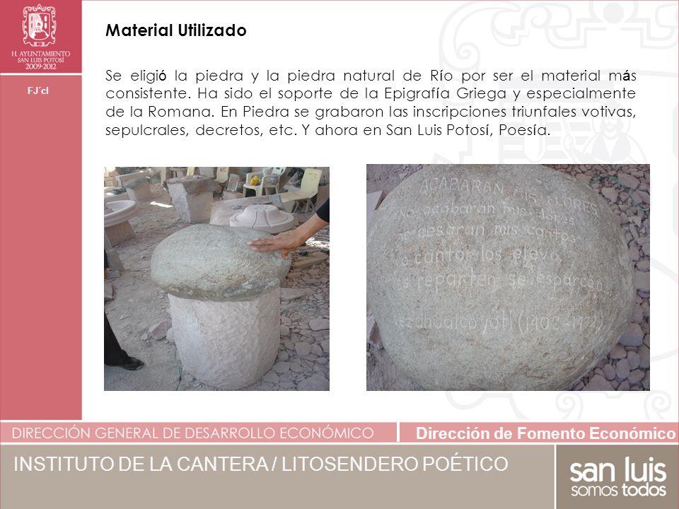 Dirección de Fomento Económico FJ´cl Material Utilizado Se eligi ó la piedra y la piedra natural de R í o por ser el material m á s consistente.
