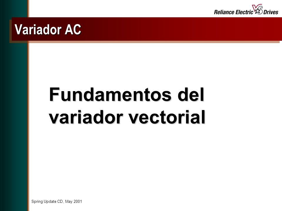 Spring Update CD, May 2001 Fundamentos del variador vectorial Variador AC