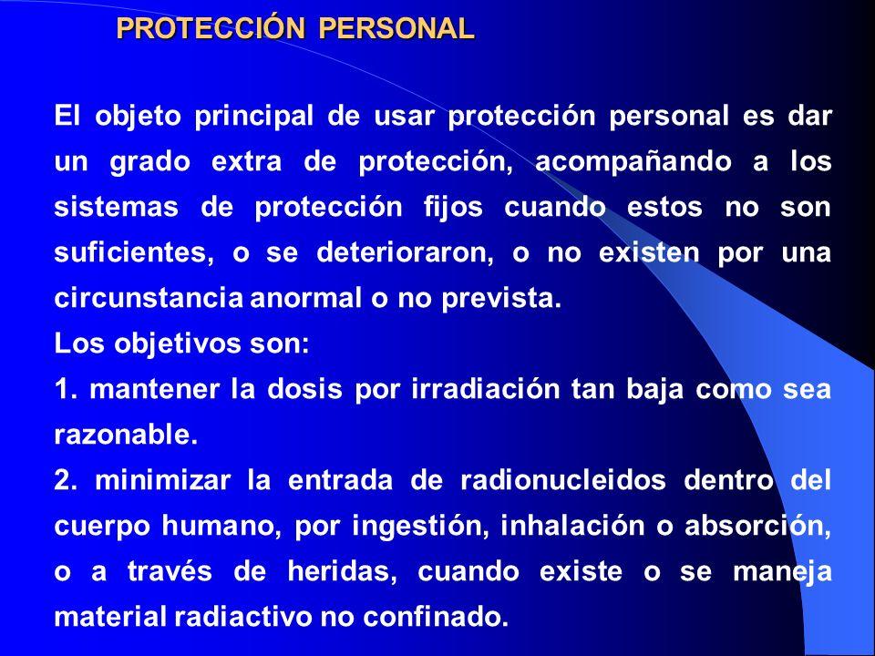 PROTECCIÓN PERSONAL El objeto principal de usar protección personal es dar un grado extra de protección, acompañando a los sistemas de protección fijo