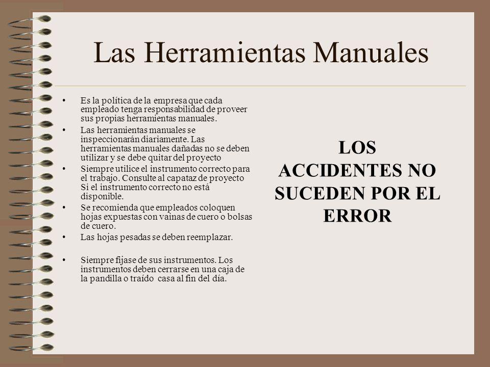 Las Herramientas Manuales Es la política de la empresa que cada empleado tenga responsabilidad de proveer sus propias herramientas manuales.