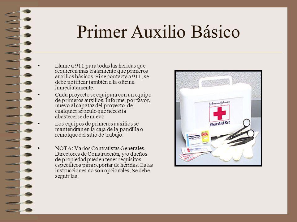 Primer Auxilio Básico Llame a 911 para todas las heridas que requieren mas tratamiento que primeros auxilios básicos. Si se contacta a 911, se debe no