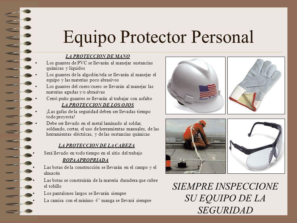 Equipo Protector Personal SIEMPRE INSPECCIONE SU EQUIPO DE LA SEGURIDAD LA PROTECCION DE MANO Los guantes de PVC se llevarán al manejar sustancias quí